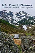 RV Travel Planner: Undated 3 Month Daily Logbook | Checklists Plus RV Park Review Pages and Meal Planners - Mountain High