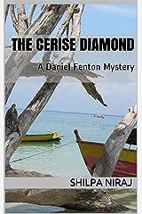 The Cerise Diamond (A Daniel Fenton Mystery Book 1) Kindle Edition
