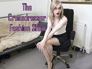 The Crossdresser Fashion Show