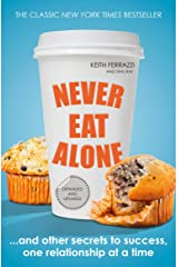 Never Eat Alone: And Other Secrets to Success, One Relationship at a Time (Portfolio Non Fiction) Kindle Edition
