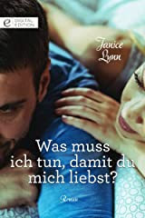 Was muss ich tun, damit du mich liebst? (Digital Edition) (German Edition) Kindle Edition