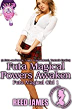 Futa Magical Powers Awaken (Futa Magical Girl 1): (A Futa-on-Female, Angel, Supernatural, Tentacle Erotica)