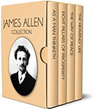 James Allen Collection - As a Man Thinketh, Eight Pillars of Prosperity, The  Way of Peace and The Heavenly Life (English Edition)