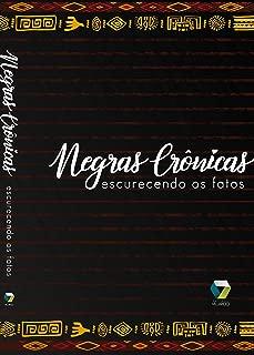 Negras Crônicas: Escurecendo os fatos (Portuguese Edition)