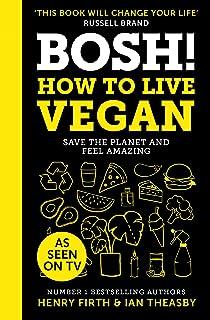 BOSH! How to Live Vegan