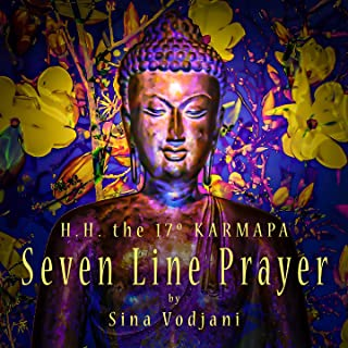 Seven Line Prayer (feat. H.H. the 17th Gyalwa Karmapa Orgyen Trinley Dorje) [Karmapa]