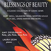Blessings of Beauty: A Classic Collection of Judaic Gems By Kurt Weill, Salamone Rossi, Morton Gould, Billy Joel, David Amram and More...
