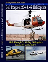 Bell 204 47 UH-1 Utility Helicopters Films Iroquois