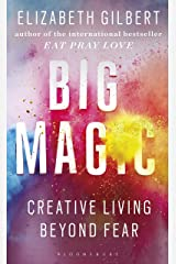 Big Magic: How to Live a Creative Life, and Let Go of Your Fear Kindle Edition