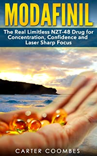 Modafinil: The Real Limitless NZT-48 Drug for Concentration, Confidence and Laser Sharp Focus (vitamins, brain supplements...