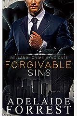 Forgivable Sins: A Dark Mafia Romance (Bellandi Crime Syndicate Book 2) Kindle Edition