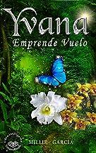Yvana Emprende Vuelo (Spanish Edition)