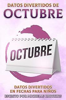 Datos divertidos de octubre (Datos divertidos en fechas para niños) (Spanish Edition)