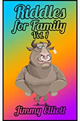 Riddles for Family: A Hilarious and Interactive Joke Book for Kids, Over 1000 riddles - Vol 1 Kindle Edition