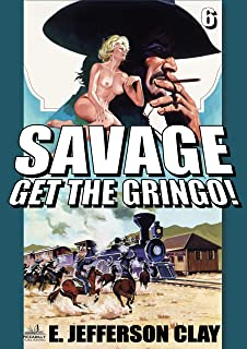 Savage 6: Get the Gringo! (A Savage Western) (English Edition)