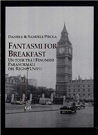 Fantasmi for Breakfast: Un tour tra i fenomeni  paranormali del Regno Unito