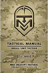 Tactical Manual: Small Unit Tactics Kindle Edition