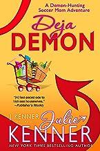 Deja Demon: A Paranormal Women's Fiction Novel (Demon-Hunting Soccer Mom Book 4)