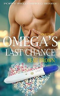 Omega's Last Chance: An Mpreg Romance (Poppy Field Mpreg Romance Book 8)