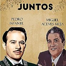Juntos Pedro Infante-Miguel Aceves Mejia