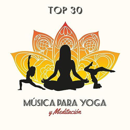 Música para Yoga y Meditación: Top 30 Ejercicios para ...