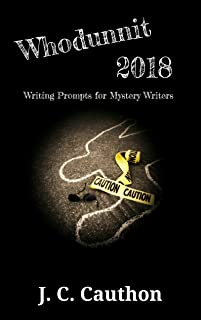 Whodunnit 2018: 365 Writing Prompts for Mystery Writers