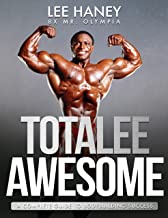 TotaLee Awesome: A Complete Guide To Bodybuilding Success