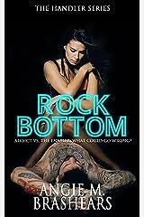 Rock Bottom (The Handler Series Book 1) Kindle Edition