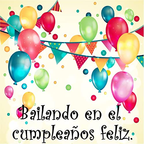 Bailando en el Cumpleaños Feliz by Various artists on Amazon ...