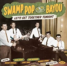Swamp Pop By The Bayou: Let's Get Together Tonight