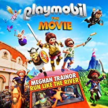 """Run Like The River (From """"Playmobil: The Movie"""" Soundtrack)"""