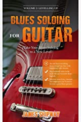 Blues Soloing For Guitar, Volume 2: Levelling Up: Take your Blues Soloing to a New Level (with supporting video and audio content) (No Bull Guitar) Kindle Edition