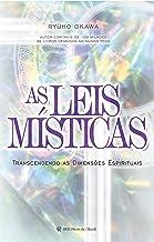As leis místicas: Transcendendo as dimensões espirituais (Portuguese Edition)