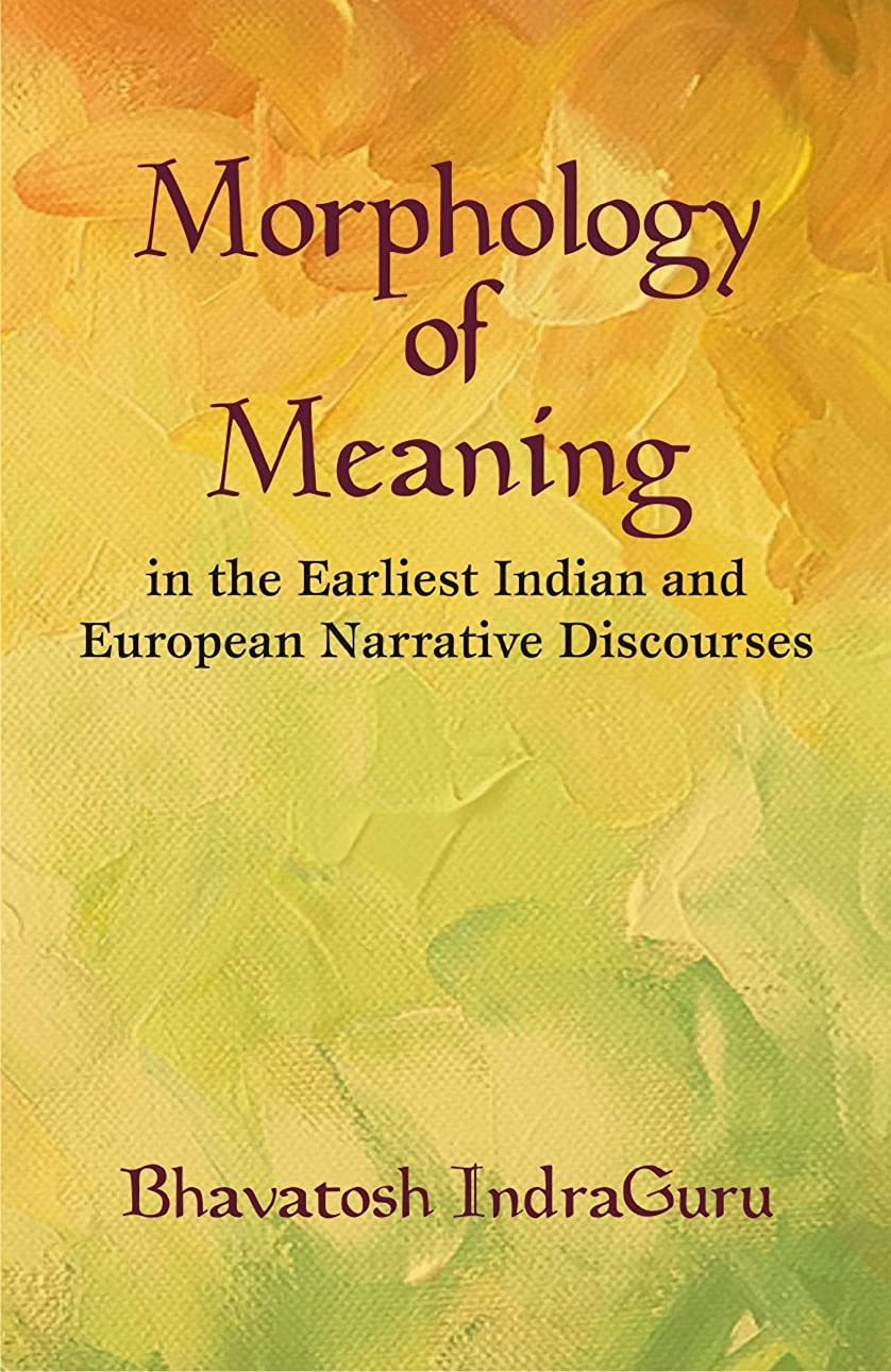 がんばり続ける高潔な女優Morphology of Meaning: In the Earliest Indian and European Narrative Discourses (English Edition)