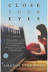 Close Your Eyes: A Novel Paperback