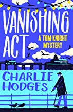 Vanishing Act (A Tom Knight Mystery Book 1)
