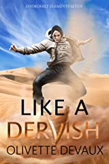 Like a Dervish: Disorderly Elements 7 Kindle Edition
