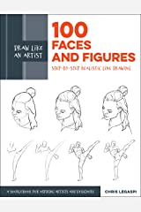 Draw Like an Artist: 100 Faces and Figures: Step-by-Step Realistic Line Drawing *A Sketching Guide for Aspiring Artists and Designers* Kindle Edition