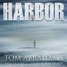 Harbor: A Post Apocalyptic/Dystopian Adventure (The Traveler, Book 8)