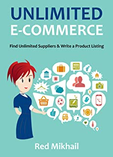 UNLIMITED E-COMMERCE 2016: Find Unlimited Suppliers & Learn To Write a Product Listing