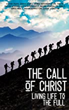 The Call of Christ: Living Life To The Full