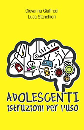 Adolescenti. Istruzioni per luso