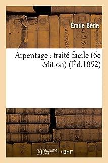 Arpentage: Traité Facile 6e Édition (Sciences) (French Edition)