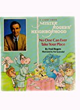 Mister Rogers' Neighborhood ; No One Can Ever Take Your Place