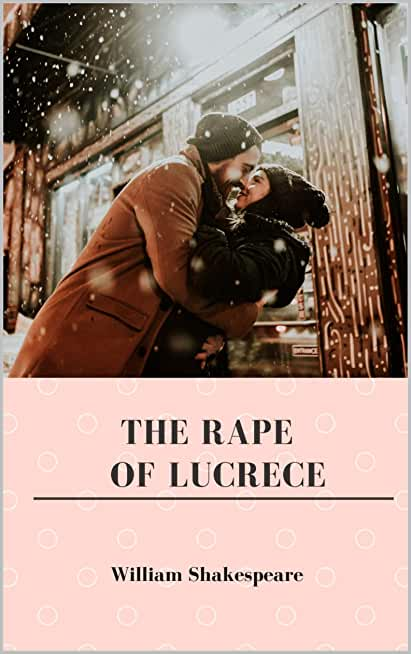 The Rape of Lucrece Annotated (English Edition)