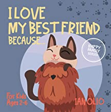 I Love My Best Friend Because... HAPPY FAMILY SERIES:  Book For Kids Ages 2-6!