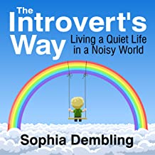The Introvert's Way: Living a Quiet Life in a Noisy World