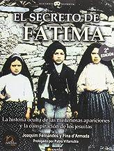 El secreto de Fátima: La historia oculta de las misteriosas apariciones y la conspiracoón de los Jesuitas: 16 (Historia Incógnita)