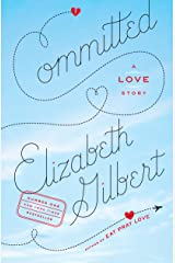 Committed: A Love Story Kindle Edition