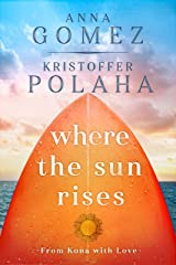 Where the Sun Rises (From Kona With Love) Kindle Edition